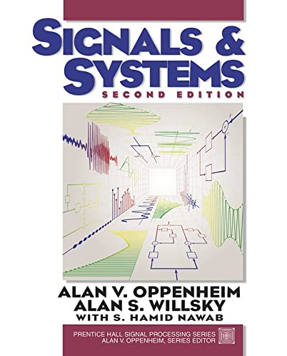 Signals and Systems (2nd Edition): Alan V. Oppenheim; Alan S. Willsky; with S. Hamid