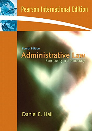9780138149819: Administrative Law, Bureaucracy in a Democracy -- International Edition