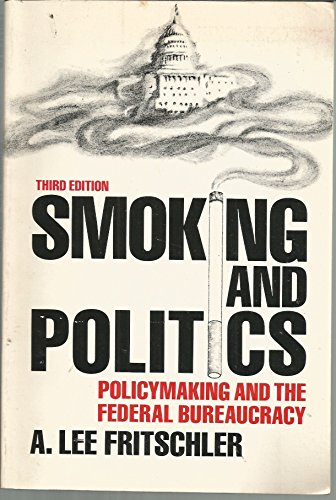 9780138150273: Smoking and politics: Policy making and the federal bureaucracy