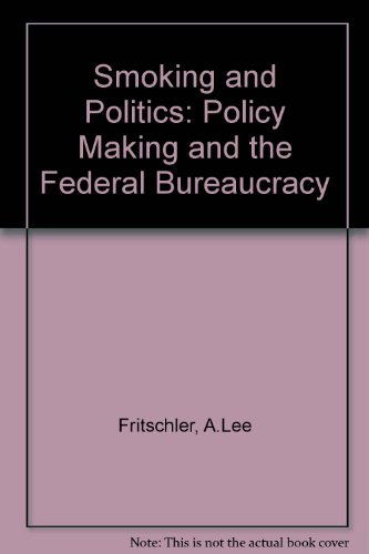 9780138150440: Smoking and Politics: Policy Making and the Federal Bureaucracy