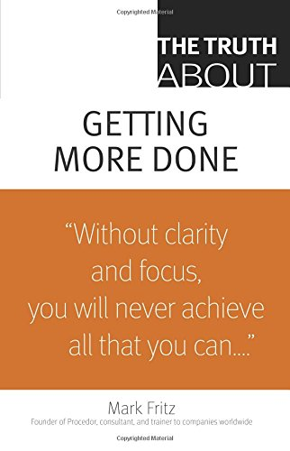 9780138150488: The Truth About Getting More Done