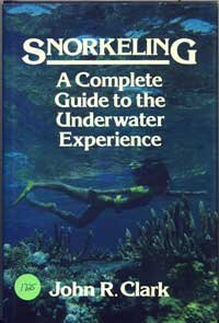 9780138151928: Snorkeling: A Complete Guide to the Underwater Experience