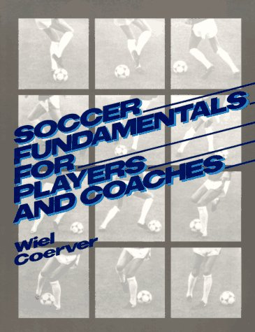 9780138152185: Soccer Fundamentals for Players and Coaches