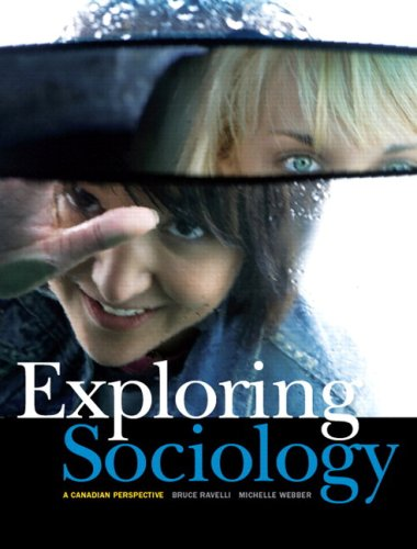Exploring Sociology: A Canadian Perspective, First Edition with MySocLab: Ravelli, Bruce, Webber, ...