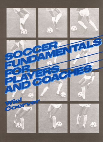 9780138152260: Soccer Fundamentals for Players and Coaches