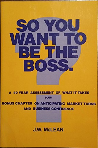 9780138154325: So You Want to Be the Boss?: A Ceo's Lessons in Leadership