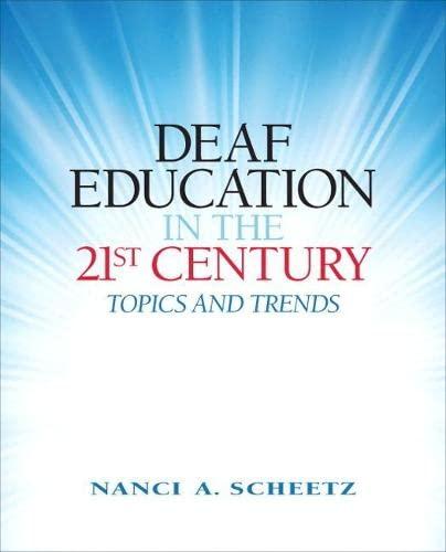 Deaf Education in the 21st Century: Topics: Nanci A. Scheetz