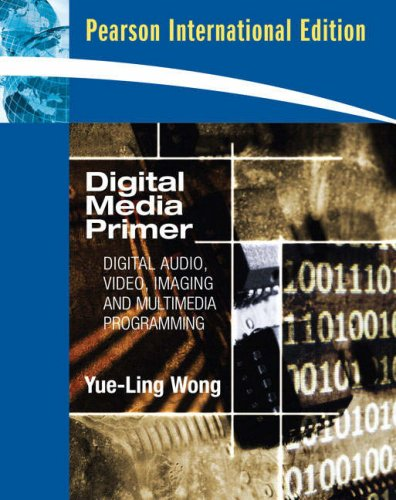 9780138155827: Digital Media Primer: Digital Audio, Video, Imaging and Multimedia Programming
