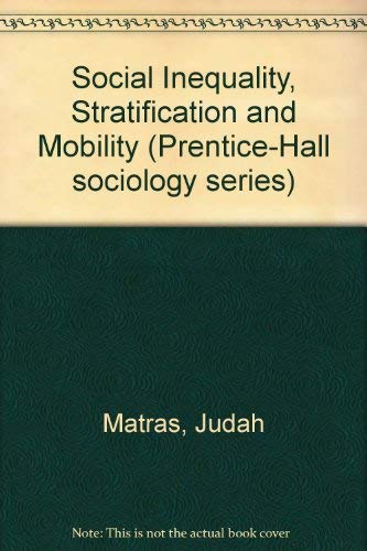 9780138158033: Social Inequality, Stratification and Mobility (Prentice-Hall sociology series)