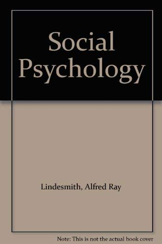 Social Psychology: Alfred R. Lindesmith;