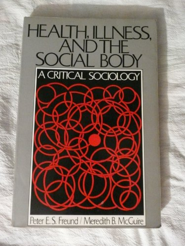 9780138187170: Health, Illness and the Social Body: A Critical Sociology