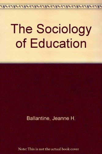 9780138190958: The Sociology of Education: A Systematic Analysis