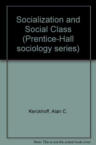 Socialization and Social Class (Prentice-Hall sociology series): Alan C. Kerckhoff
