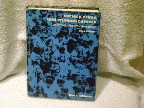 9780138201005: Society, Crime and Criminal Careers: Introduction to Criminology