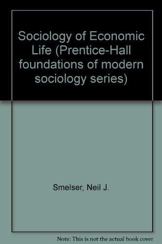 9780138215798: Sociology of Economic Life (Foundations of Modern Sociology)