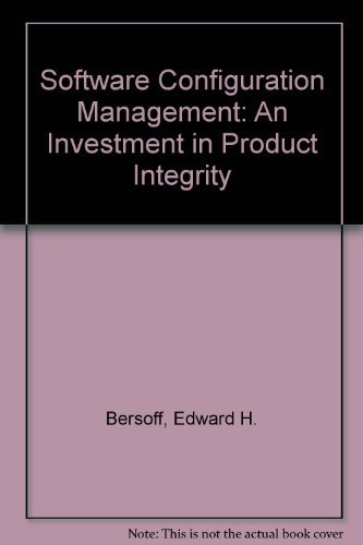 Software Configuration Management: An Investment in Product Integrity.
