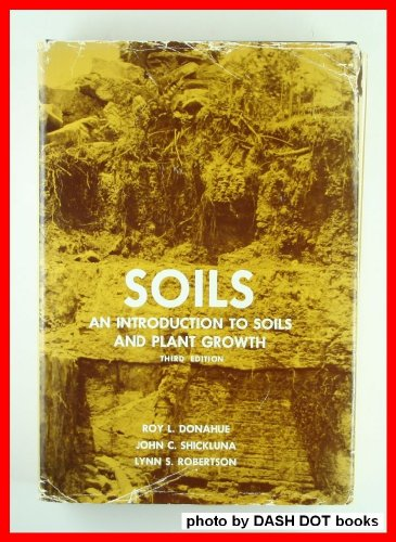 Soils: An Introduction to Soils and Plant Growth: Donahue, Roy Luther, etc.