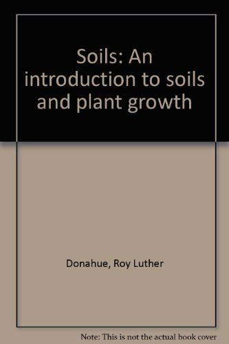 9780138219185: Soils: An introduction to soils and plant growth
