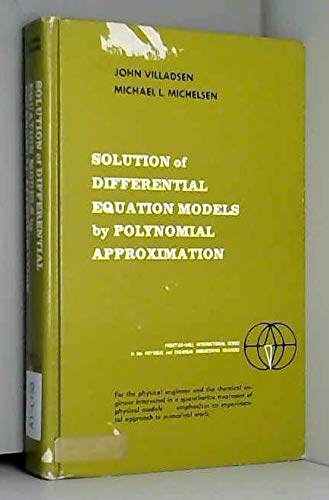 9780138222055: Solution of Differential Equation Models by Polynomial Approximation (Physical & Chemical Engineering Science)