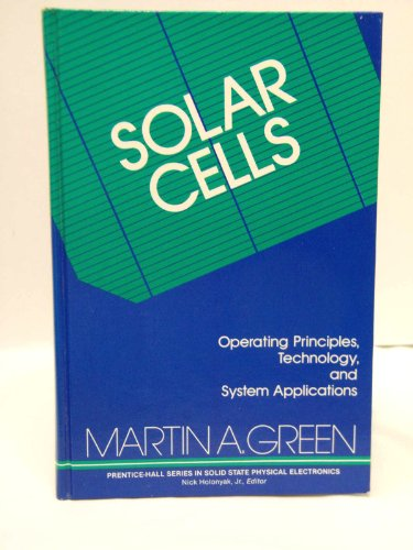 9780138222703: Solar Cells: Operating Principles, Technology and System Applications (Prentice-Hall series in solid state physical electronics)