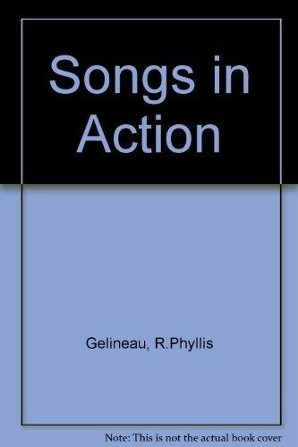 Songs in Action: Gelineau, R. Phyllis