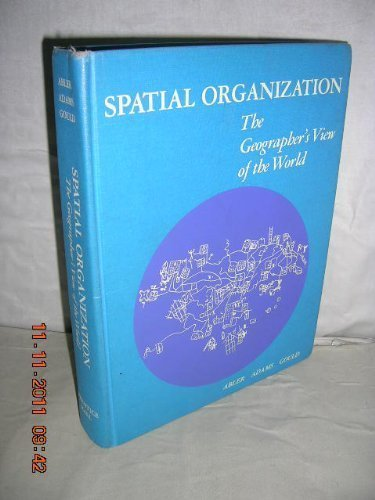 9780138240868: Spatial Organization: The Geographer's View of the World