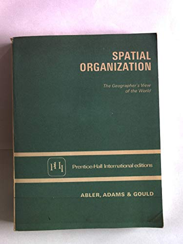 9780138241360: Spatial Organization: The Geographer's View of the World (Prentice-Hall International editions)