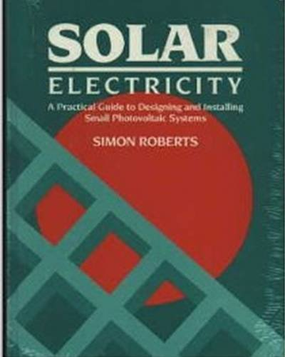 9780138250683: Solar Electricity: Practical Guide to Designing and Installing Small Photovoltaic Systems