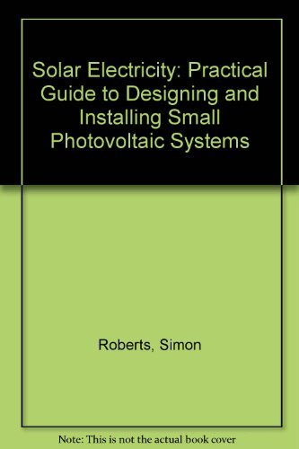 9780138263140: Solar Electricity: Practical Guide to Designing and Installing Small Photovoltaic Systems