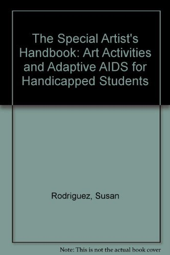 9780138263553: The Special Artist's Handbook: Art Activities And Adaptive AIDS for Handicapped Students