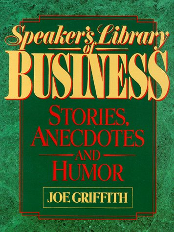 9780138269838: Speaker's Library of Business Stories, Anecdotes, and Humor: Anecdotes and Humor