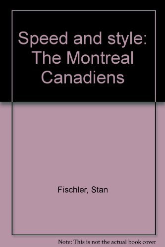 9780138271213: Speed and style: The Montreal Canadiens