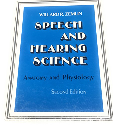 9780138273781: Speech and Hearing Science: Anatomy and Physiology