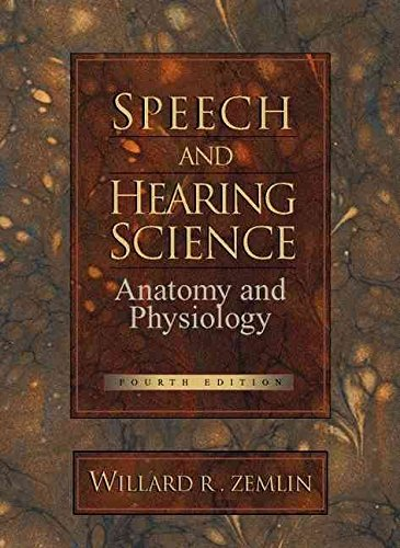 Speech and Hearing Science : Anatomy and Physiology: zemlin, willard