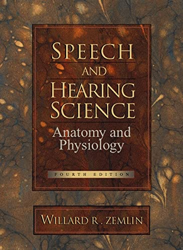 9780138274375: Speech and Hearing Science: Anatomy and Physiology (4th Edition)