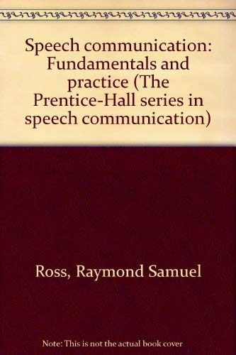 9780138274856: Speech communication: Fundamentals and practice (The Prentice-Hall series in speech communication)