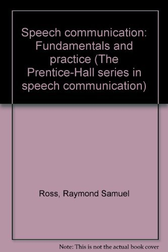 9780138274931: Speech communication: Fundamentals and practice (The Prentice-Hall series in speech communication)