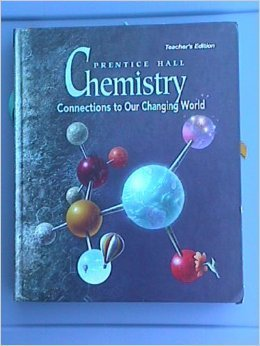 Chemistry: Connections to Our Changing World, Teacher's Edition: Lemay