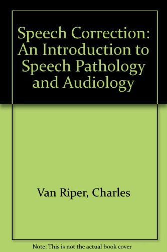 9780138295318: Speech Correction: An Introduction to Speech Pathology and Audiology