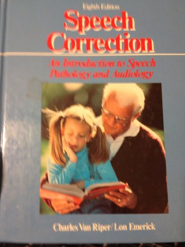 9780138295738: Speech Correction: An Introduction to Speech Pathology and Audiology