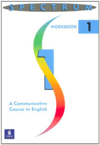 Spectrum: A Communicative Course in English (Workbook 1): Abrams, Sharon; Rein, David P.; Byrd, ...