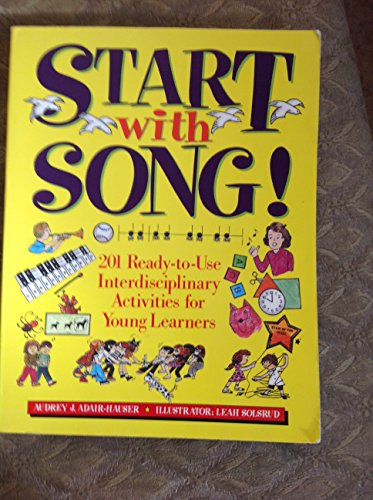 9780138327347: Start With Song!: 201 Ready-To-Use Interdisciplinary Activities for Young Learners