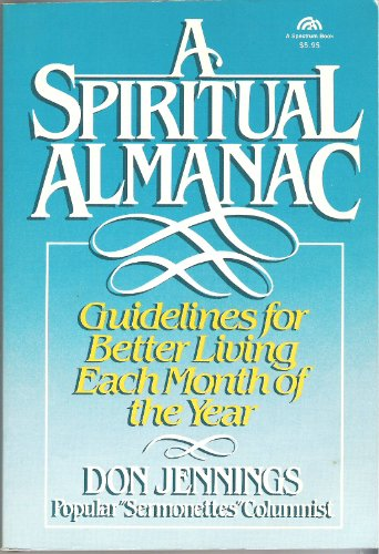 9780138347482: A Spiritual Almanac: Guidelines for Better Living Each Month of the Year (Steeple books)