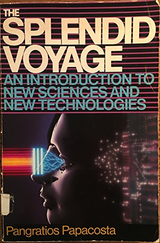 9780138353803: The Splendid Voyage: An Introduction to New Sciences and New Technologies (Frontiers of science)