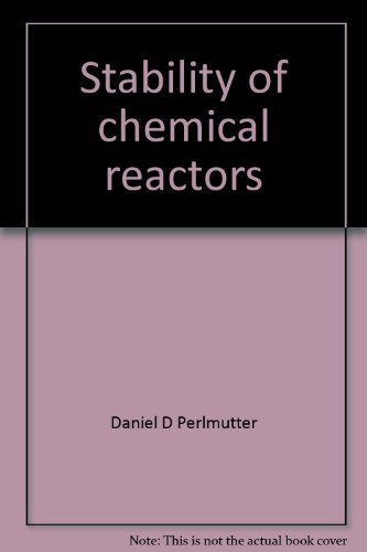 Stability of chemical reactors (Prentice-Hall international series in the physical and chemical ...
