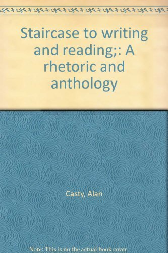 9780138403553: Staircase to writing and reading;: A rhetoric and anthology