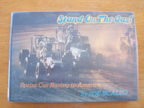 Stand on the gas! Sprint car racing in America (0138404887) by Joe Scalzo