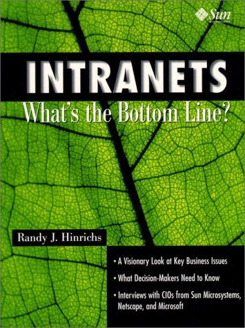 9780138411985: Intranets: What's the Bottom Line?