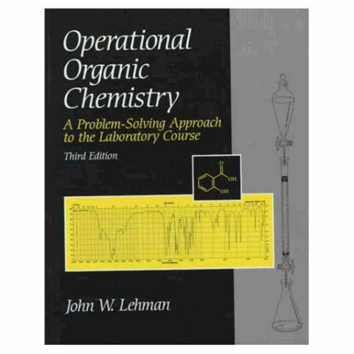 9780138419172: Operational Organic Chemistry: A Problem-Solving Approach to the Laboratory Course (3rd Edition)