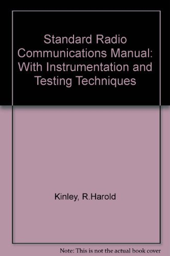 Standard Radio Communications Manual: With Instrumentation and: Kinley, R.Harold